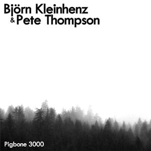 Björn Kleinhenz & Pete Thompson - Pigbone 3000 (IAT.MP3.001)