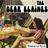 The Dear Elaines - Whatsoever-never