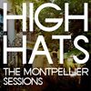High Hats - The Montpellier sessions
